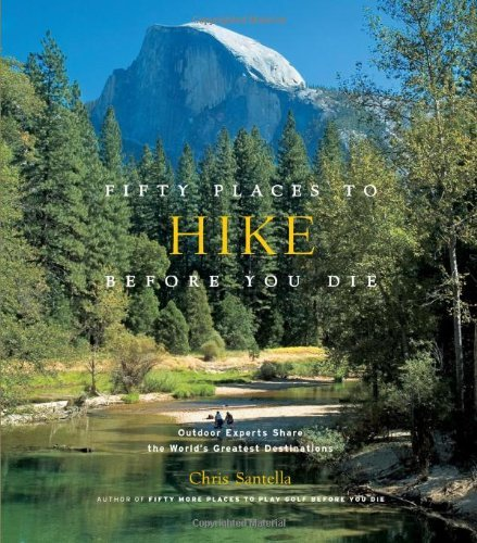 Fifty-Places-to-Hike-Before-You-Die-Outdoor-Experts-Share-the-World-s-Greatest-Destinations