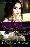 The Devious Debutante (Love in New Orleans, #3)