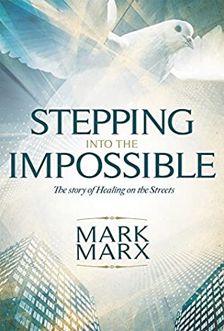 Stepping into the Impossible by Mark Marx