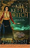 To Kill a Kettle Witch (Mist-Torn Witches #4)