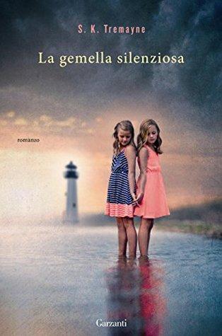 La gemella silenziosa by S.K. Tremayne