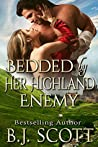 Bedded by Her Highland Enemy by B.J.  Scott