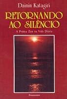 Retornando ao Silêncio: A Prática Zen na Vida Diária