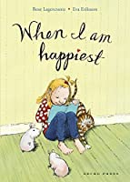 When I am Happiest (Gecko Press Titles)