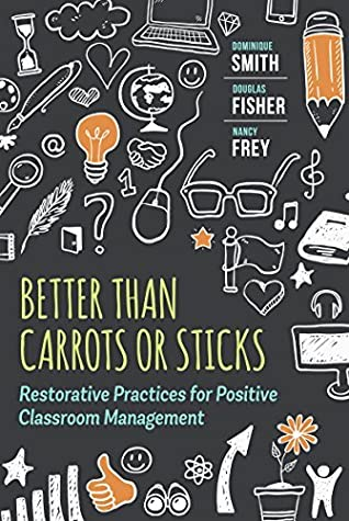 Better Than Carrots or Sticks: Restorative Practices for Positive
