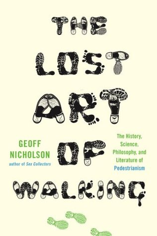 The Lost Art of Walking: The History, Science, and Literature of Pedestrianism