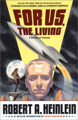 For Us, the Living by Robert A. Heinlein