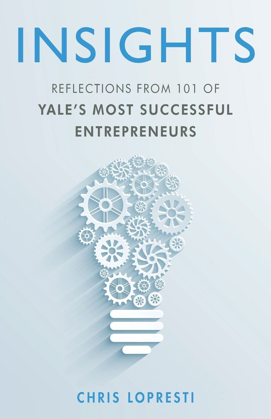 INSIGHTS-Reflections-From-101-of-Yale-s-Most-Successful-Entrepreneurs