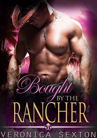 Bought By The Rancher (Ranch Mates #2)
