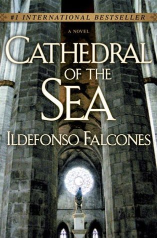 Cathedral of the Sea by Ildefonso Falcones