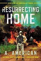 Resurrecting Home (The Survivalist, #5)