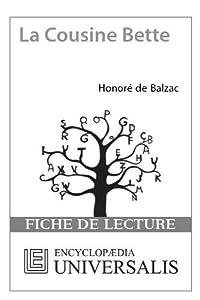 La Cousine Bette d'Honoré de Balzac (Les Fiches de lecture d'Universalis) (