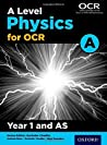 A Level Physics a for OCR Year 1 and as Student Book