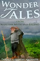 Wonder Tales from Scottish Myth and Legend - Annotated Who are Celts' People?