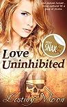 Love Uninhibited