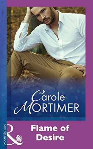 The Flame of Desire by Carole Mortimer