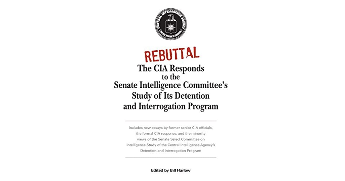 Rebuttal The Cia Responds To The Senate Intelligence Committees