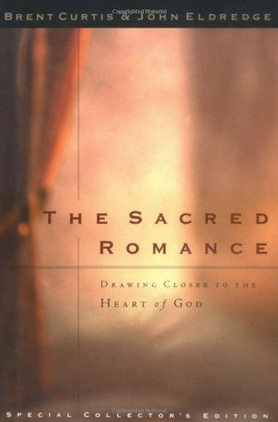 The Sacred Romance Drawing Closer To The Heart Of God