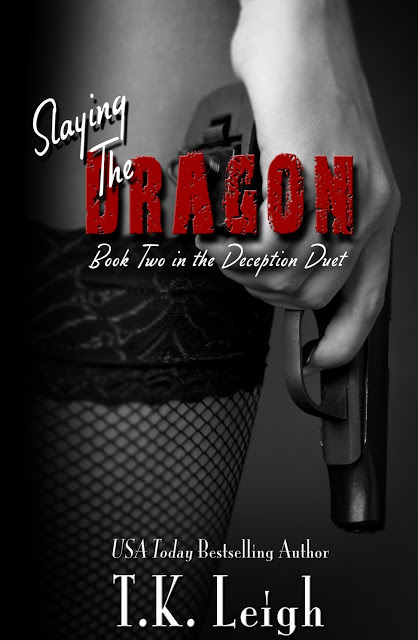 T. K. Leigh - Deception Duet 2 - Slaying The Dragon