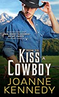 How to Kiss a Cowboy (Cowboys of Decker Ranch)