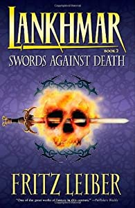 Swords Against Death (Fafhrd and the Gray Mouser #2)