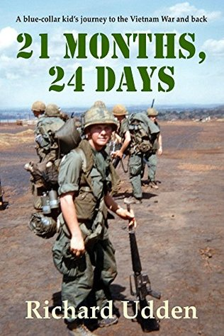 21 Months, 24 Days: A blue-collar kid's journey to the Vietnam War and back