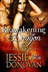 Reawakening the Dragon: Part 4 (Stonefire Dragons, #5, part 4 of 4)