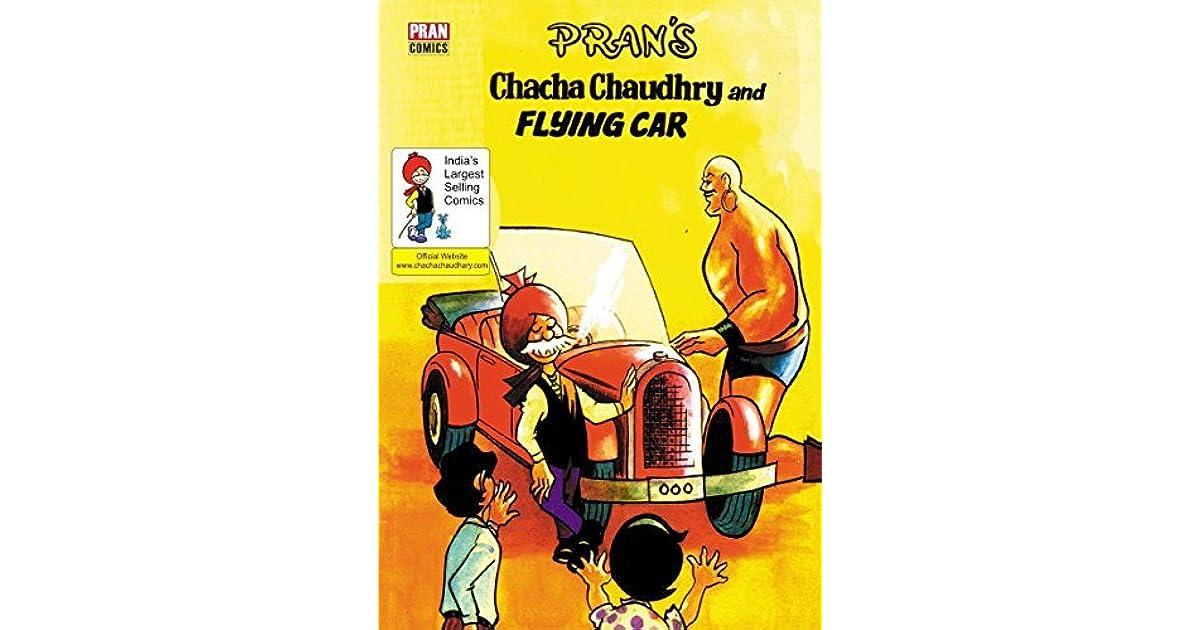 CHACHA CHAUDHARY AND FLYING CAR: CHACHA CHAUDHARY by Pran Kumar Sharma