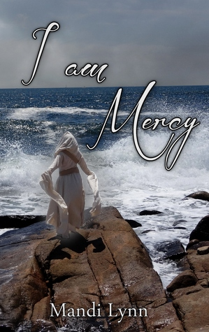 I am Mercy by Mandi Lynn