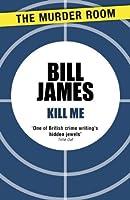 Kill Me (The Harpur & Iles Mystery Book 17)