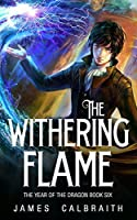 The Withering Flame (The Year of the Dragon, #6)
