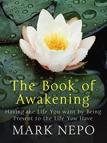 The-Book-of-Awakening-Having-the-Life-You-Want-by-Being-Present-in-the-Life-You-Have