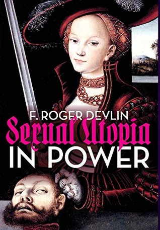 Sexual Utopia in Power by F. Roger Devlin