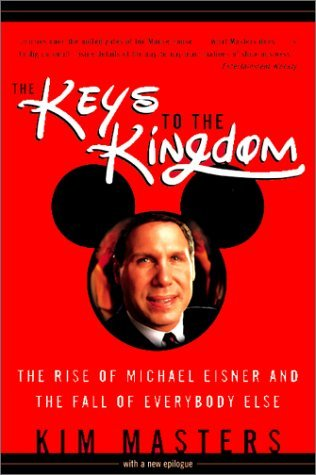 Keys-to-the-Kingdom-The-Rise-of-Michael-Eisner-and-the-Fall-of-Everybody-Else