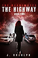 The Highway (The Reanimates #2)