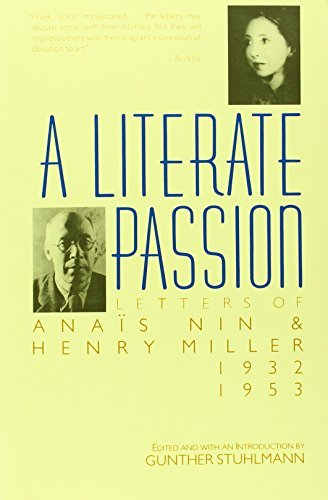 A Literate Passion: Letters of Anaïs Nin Henry Miller, 1932-1953