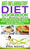 Diet: Anti-Inflammatory Diet Cookbook Breakfast Recipes: Delicious & Energizing Anti-Inflammation Diet Recipes to Alleviate Pain, Stimulate Healing, and ... Diet, Cookbook, Breakfast Recipes 2)