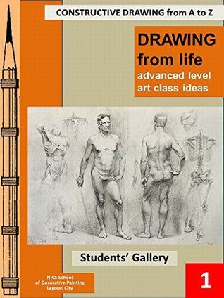 Drawing from Life-1: Students' Gallery (Constructive Drawing from A to Z Book 6)
