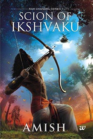 Scion of Ikshvaku by Amish Tripathi