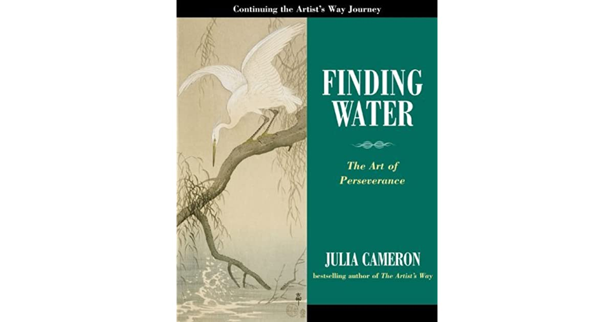 Finding water the art of perseverance by julia cameron fandeluxe Choice Image