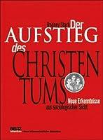 Der Aufstieg des Christentums: Neue Erkenntnisse aus soziologischer Sicht