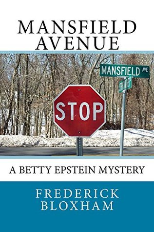 Mansfield Avenue: A Betty Epstein Mystery