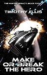 Make or Break the Hero (The Hunter Legacy, #4)