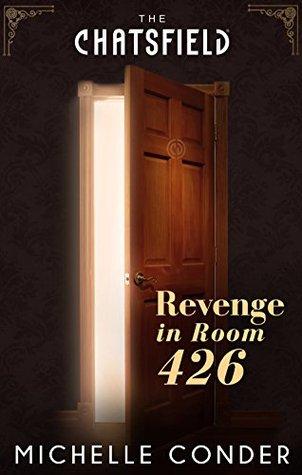 Revenge in Room 426 (Chatsfield Novella, #8)