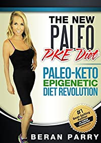 The New Paleo PKE Diet: Paleo Keto Epigenetic Diet Revolution
