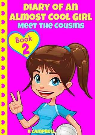 Meet the Cousins (Diary of an Almost Cool Girl #3)
