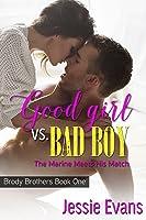 Good Girl Vs. Bad Boy: The Marine Meets His Match