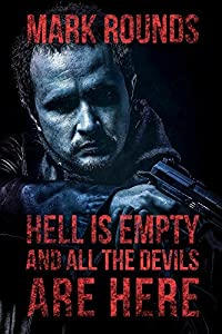 Hell is Empty and All the Devils Are Here (The Plague Years Book 1)
