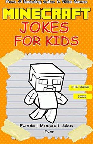 Minecraft: Minecraft Funny Jokes: Memes, Jokes, Funny Pictures and a Lot of Minecraft! (minecraft books for kids, minecraft jokes kids) (Minecraft Handbook Book 7)