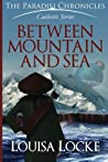 Between Mountain and Sea: Paradisi Chronicles ebook review